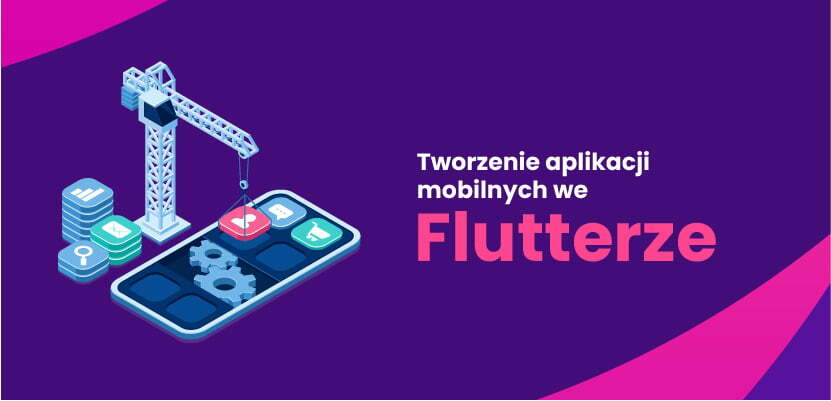 Tworzenie aplikacji mobilnych we Flutterze