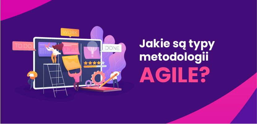 Jakie są typy metodologii Agile