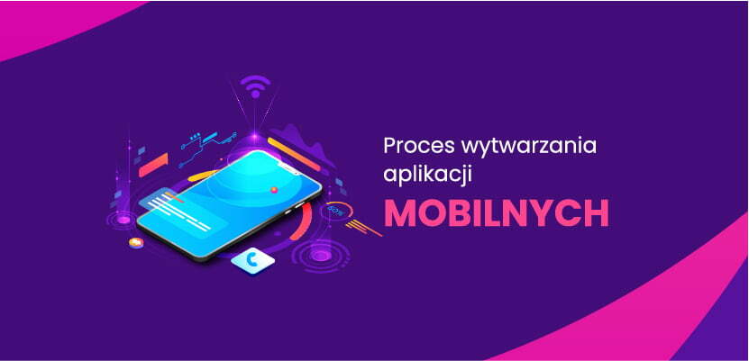 Proces wytwarzania aplikacji mobilnych