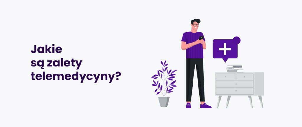 Jakie są zalety telemedycyny?