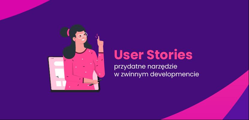 User Stories - co to takiego