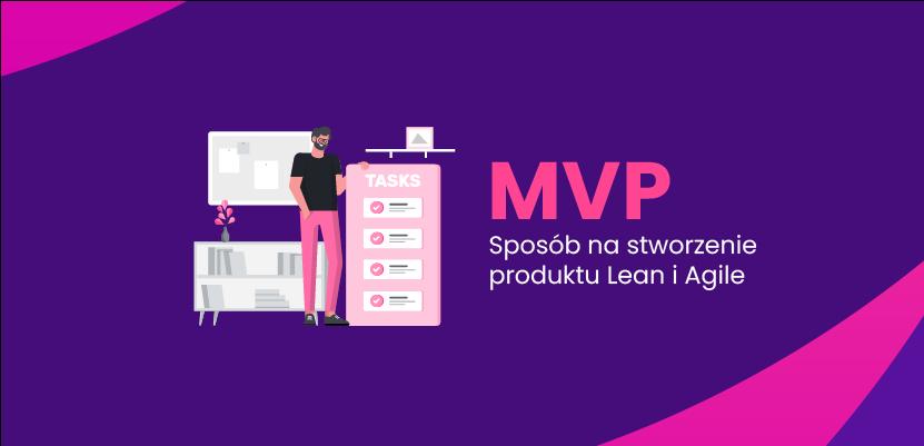 MVP - Sposób na stworzenie produktu Lean i Agile