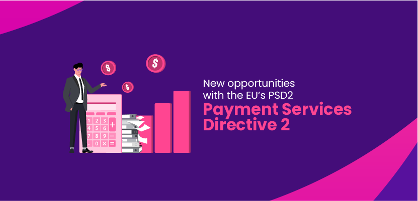 New opportunities with the EU's PSD2 - Payment Services Directive 2