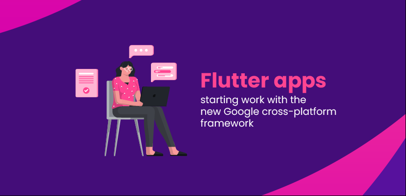Flutter apps - starting work with the new Google cross-platform framework
