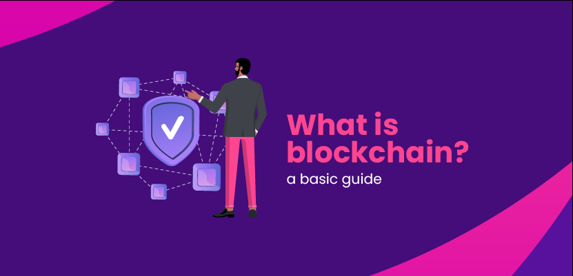 What is blockchain? - a basic guide