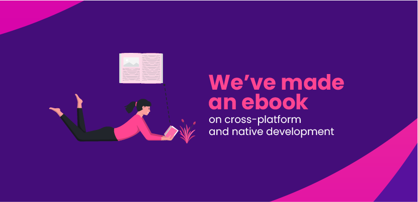 We've made an ebook on cross-platform and native development