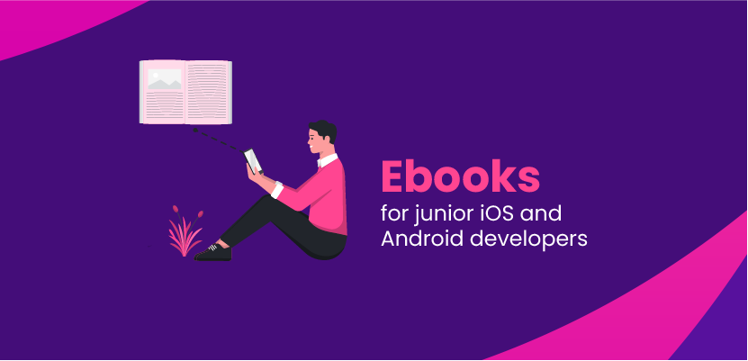 Ebooks for junior iOS and Android developers