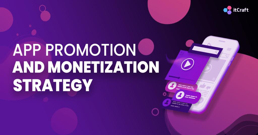 App promotion and monetization stategy - chat app development