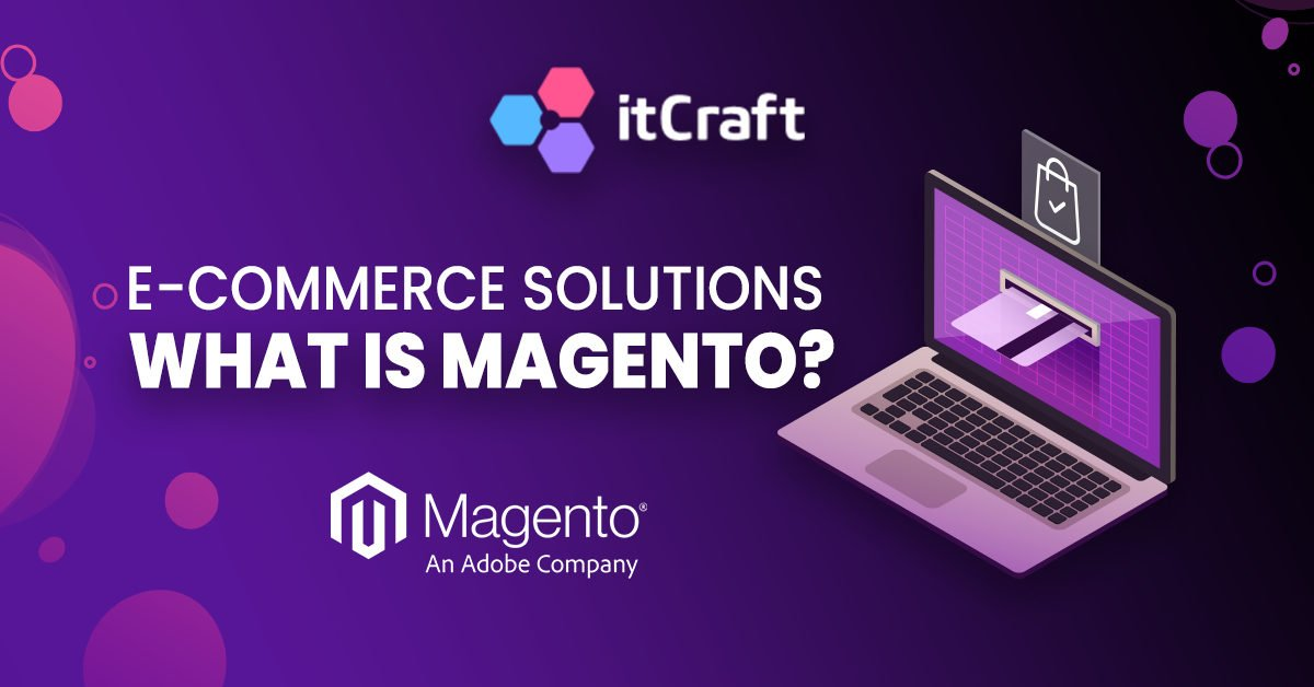 eCommerce solutions - what is Magento