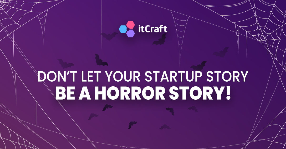 Don't let your startup story be a horror story – choose itCraft during this Halloween season!