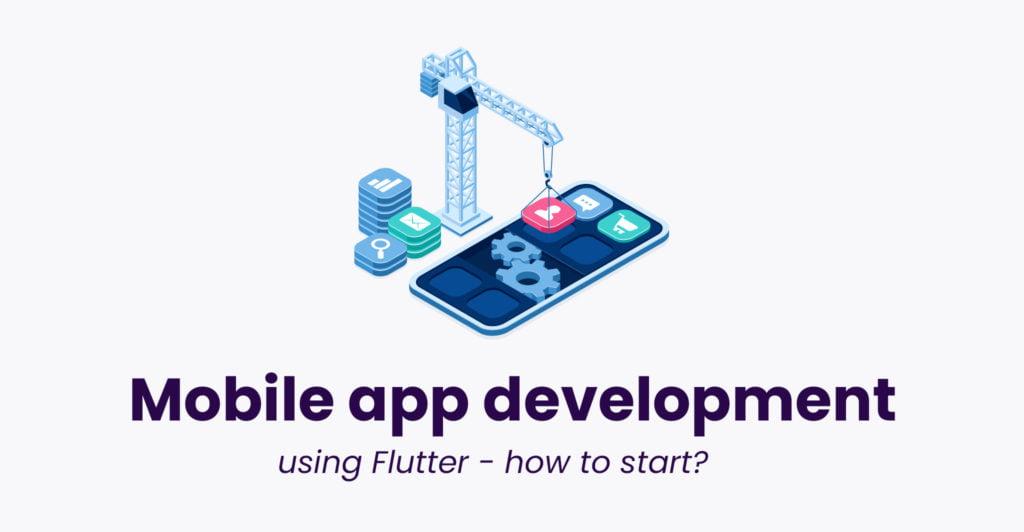 Mobile app development using Flutter - how to start?