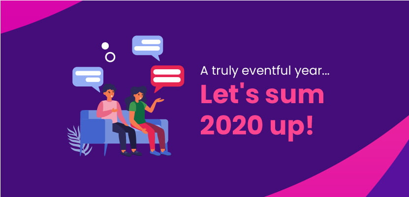 A truly eventful year... Let's sum 2020 up!