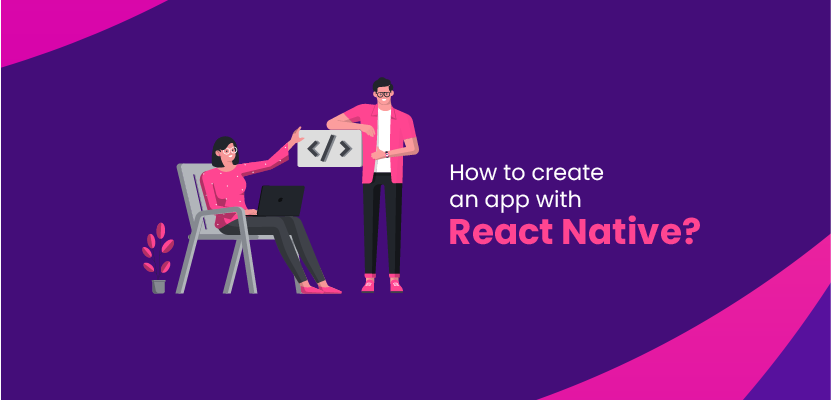 How to create an app with React Native?