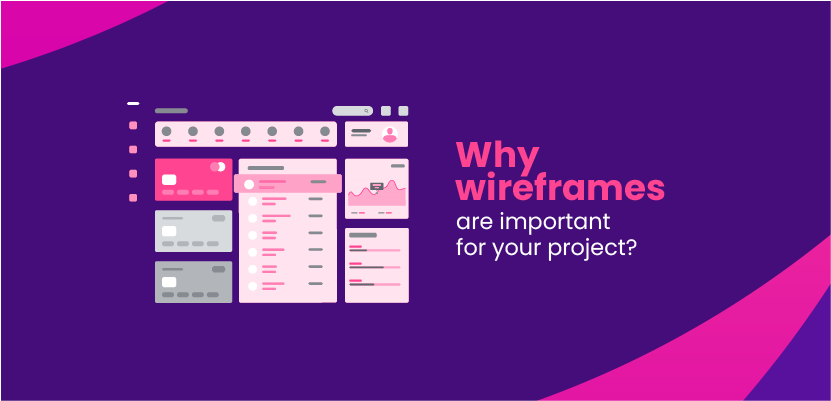 Why wireframes are important for your project?