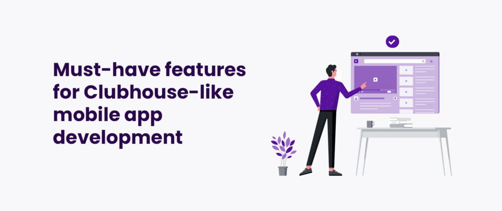 Must-have features for Clubhouse-like mobile app development