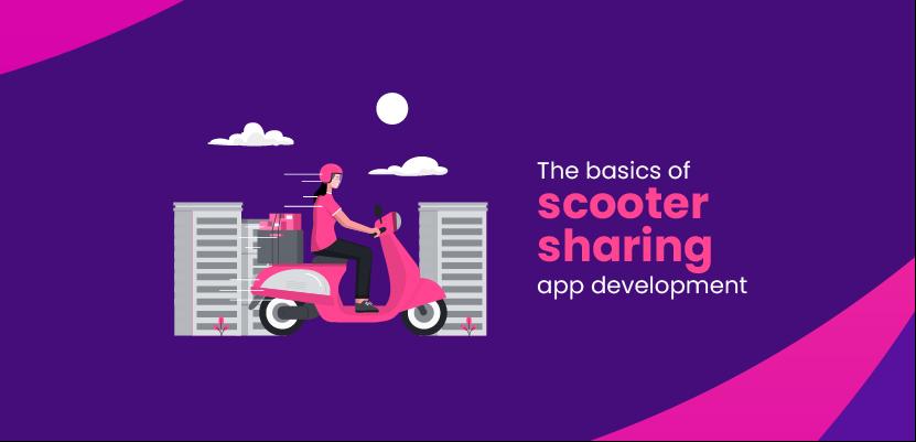 The basics of scooter sharing app development