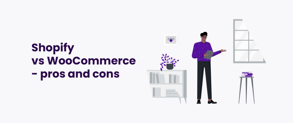 Shopify vs WooCommerce - pros and cons